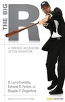 The Big R: A Forensic Accounting Action Adventure by Larry D. Crumbley, Edmund D. Fenton, and Douglas E. Ziegenfuss