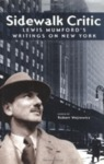 Sidewalk Critic: Lewis Mumford's Writings on New York by Robert Wojitowicz (Editor)