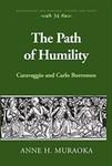 The Path of Humility: Caravaggio and Carlo Borromeo