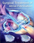 Surgical Treatment of Atrial Fibrillation: A Comprehensive Guide to Performing the Cox Maze IV Procedure by Jonathan Philpott, Christian Zemlin, and Ralph J. Damiano