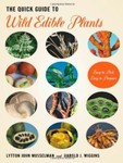 The Quick Guide to Wild Edible Plants Easy to Pick, Easy to Prepare by Lytton John Musselman and Harold J. Wiggins