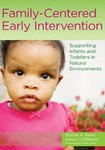Family-Centered Early Intervention: Supporting Infants and Toddlers in Natural Environments by Sharon A. Raver (Editor) and Dana C. Childress (Editor)