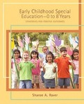 Early Childhood Special Education - 0 to 8 Years: Strategies for Positive Outcomes by Sharon A. Raver