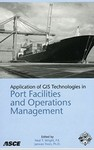 Application of GIS Technologies in Port Facilities and Operations Management by Neal T. Wright and Jaewan Yoon (Editors)
