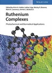 Ruthenium Complexes: Photochemical and Biomedical Applications by Alvin A. Holder (Editor), Lothar Lilge (Editor), Wesley R. Browne (Editor), Mark A. W. Lawrence (Editor), and Jimmie L. Bullock (Editor)