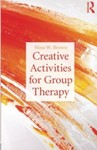 Creative Activities for Group Therapy by Nina W. Brown