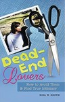 Dead-End Lovers: How to Avoid Them and Find True Intimacy by Nina W. Brown