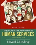 Theory, Practice, and Trends in Human Services: An Introduction by Edward S. Neukrug