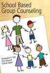 School Based Group Counseling by Christopher A. Sink, Cher Edwards, and Christie Eppler
