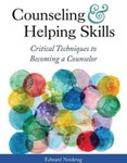 Counseling & Helping Skills: Critical Techniques to Becoming a Counselor by Edward Neukrug