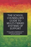 The School Counselor's Guide to Multi-Tiered Systems of Support by Emily Goodman-Scott (Editor), Jennifer Betters-Bubon (Editor), and Peg Donohue (Editor)