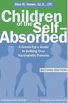Children of the Self-Absorbed: A Grown-Up's Guide to Getting Over Narcissistic Parents by Nina W. Brown