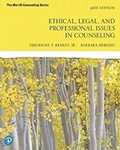 Ethical, Legal, and Professional Issues in Counseling (6th Edition) by Theodore P. Remley Jr. and Barbara P. Herlihy
