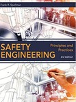Safety Engineering: Principles and Practices (Third Edition) by Frank R. Spellman