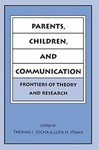 Parents, Children and Communication: Frontiers of Theory and Research by Thomas J. Socha (Editor) and Glen H. Stamp (Editor)