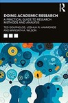 Doing Academic Research: A Practical Guide to Research Methods and Analysis by Ted Gournelos, Joshua R. Hammonds, and Maridath A. Wilson