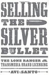 Selling the Silver Bullet: The Lone Ranger and Transmedia Brand Licensing