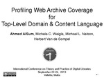 Profiling Web Archive Coverage for Top-Level Domain & Content Language by Ahmed AlSum, Michele C. Weigle, Michael L. Nelson, and Herbert Van de Sompel