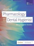 Applied Pharmacology for the Dental Hygienist (Eighth Edition)