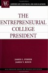 The Entrepreneurial College President by James L. Fisher and James V. Koch