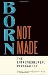Born, Not Made: The Entrepreneurial Personality by James L. Fisher and James V. Koch