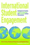 International Student Engagement: Strategies for Creating Inclusive, Connected, and Purposeful Campus Environments by Chris R. Glass