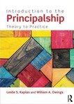 Introduction to the Principalship: Theory to Practice by Leslie S. Kaplan and William A. Owings