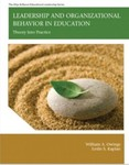 Leadership and Organizational Behavior in Education: Theory into Practice by William A. Owings and Leslie S. Kaplan