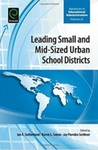 Leading Small and Mid-sized Urban School Districts by Ian Sutherland (Editor), Karen L. Sanzo (Editor), and Jay P. Scribner (Editor)