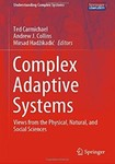 Complex Adaptive Systems: Views From the Physical, Natural, and Social Sciences
