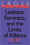Cross-Purposes: Lesbians, Feminists, and the Limits of Alliance by Dana Heller (Editor)