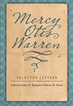 Mercy Otis Warren: Selected Letters