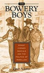 The Bowery Boys: Street Corner Radicals and the Politics of Rebellion