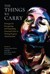 The Things We Carry: Strategies for Recognizing and Negotiating Emotional Labor in Writing Program Administration by Courtney Adams Wooten (Editor), Jacob Babb (Editor), Kristi Murray Costello (Editor), Kate Navickas (Editor), and Laura Micciche (Forward)