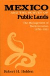 Mexico and the Survey of Public Lands: The Management of Modernization, 1876-1911