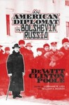 An American Diplomat in Bolshevik Russia: DeWitt Clinton Poole by Lorraine M. Lees (Editor) and William S. Rodner (Editor)