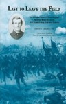 Last to Leave the Field: The Life and Letters of First Sergeant Ambrose Henry Hayward, 28th Pennsylvania Volunteer Infantry
