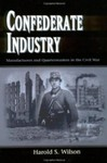 Confederate Industry: Manufacturers and Quartermasters in the Civil War