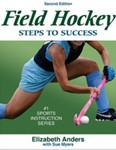 Field Hockey: Steps to Success by Elizabeth Anders and Susan Myers