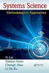 Systems Science: Methodological Approaches by Jeffery Yi-Lin Forrest, Xiaojun Duan, Chengli Zhao, and Li Da Xu