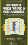 Electrokinetic Particle Transport in Micro-/Nanofluidics: Direct Numerical Simulation Analysis by Shizhi Qian and Ye Ai