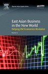 East Asian Business in the New World: Helping Old Economies Revitalize