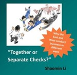 """Together or Separate Checks?"" Why the East and West Conduct Business in Different Ways by Shaomin Li"