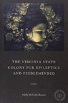 The Virginia State Colony for Epileptics and Feebleminded: Poems
