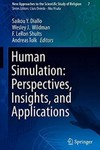 Human Simulation: Perspectives, Insights, and Applications by Saikou Y. Diallo (Editor), Wesley J. Wildman (Editor), F. LeRon Shults (Editor), and Andreas Tolk (Editor)
