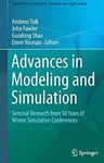Advances in Modeling and Simulation: Seminal Research from 50 Years of Winter Simulation Conferences by Andreas Tolk (Editor)