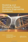 Modeling and Simulation-Based Systems Engineering Handbook by Daniele Gianni (Editor), Andrea D'Ambrogio (Editor), and Andreas Tolk (Editor)