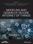 Modeling and Design of Secure Internet of Things by Charles A. Kamhoua (Editor), Laurent L. Njilla (Editor), Alexander Kott (Editor), and Sachhin Shetty (Editor)