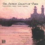 The Sacred Legacy of Paris: Music of 20th Century Titular Organists by Mary Beth Bennett (Performer), Robert Gallagher (Performer), James W. Kosnic (Performer), Alison J. Luedecke (Performer), and Lynn Trapp (Performer)