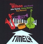 Timely by Glenn Wilson (Performer), John D'earth (Performer), John Toomey (Performer), Jimmy Masters (Performer), and Tony Martucci (Performer)